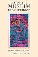Inside the Muslim Brotherhood: Religion, Identity, and Politics (Religion and Global Politics)