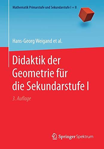 Didaktik der Geometrie für die Sekundarstufe I (Mathematik Primarstufe und Sekundarstufe I + II)