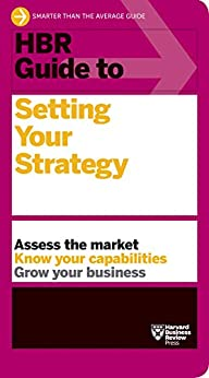 HBR Guide to Setting Your Strategy by [Harvard Business Review]