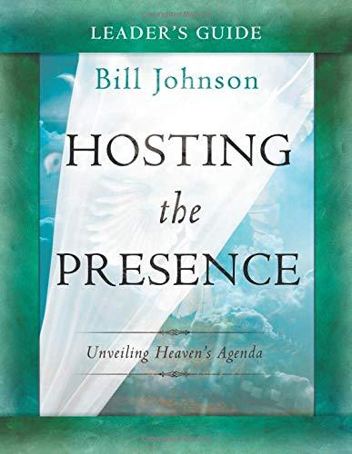 Hosting the Presence Leader's Guide: Unveiling Heaven's Agenda