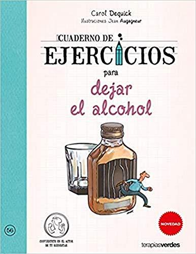 cuaderno de ejercicios para dejar el alcohol (Terapias Cuadernos ejercicios)