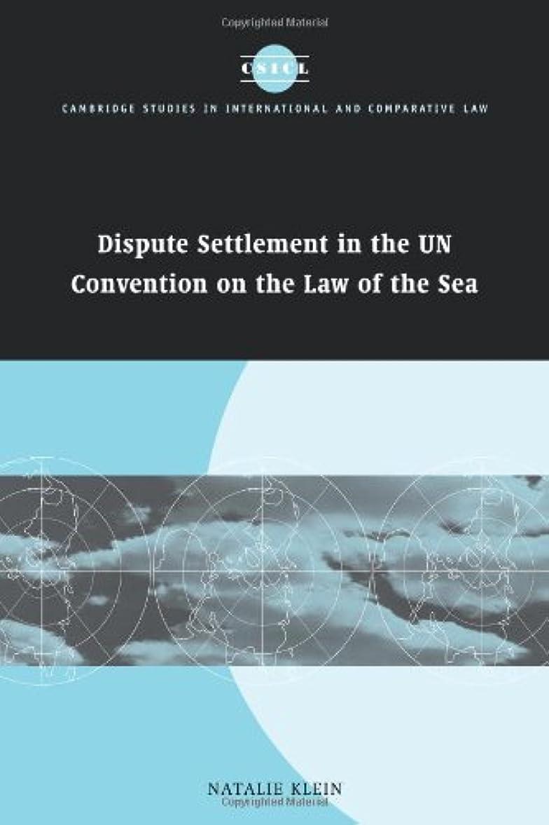 退院結紮馬鹿Dispute Settlement in the UN Convention on the Law of the Sea (Cambridge Studies in International and Comparative Law)