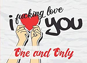 I Fucking Love You - One and Only: 20 Reasons Why I Love You Boyfriend - What I Love About You Husband - Fill In The Blank Book for Him - I Love You Because Prompt Journal - Write In List