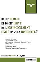Droit public et droit privé de l'environnement : unité dans la diversité ?