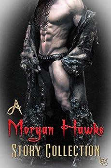 A Morgan Hawke Story Collection by [Morgan Hawke]