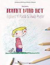 Egbert wird rot/Egbert Yí Padà Sí Àwọ̀ Pupa: Zweisprachiges Bilderbuch Deutsch-Yoruba (zweisprachig/bilingual)