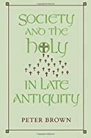 Society and the Holy in Late Antiquity by Peter Brown(1989-10-25)