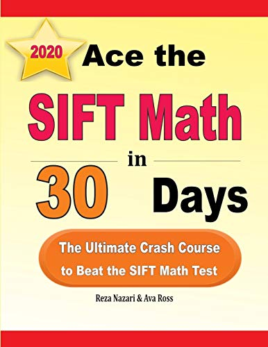 Ace the SIFT Math in 30 Days: The Ultimate Crash Course to Beat the SIFT Math Test