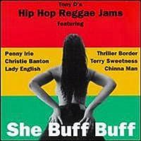 Tony D's Hip Hop Raggae Jams-She Buff Buff