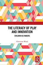 The Literacy of Play and Innovation: Children as Makers