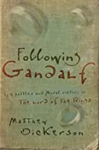 Following Gandalf: Epic Battles and Moral Victory in The Lord of the Rings
