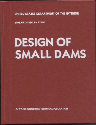 Design of Small Dams (Water Resources Technical Publication Series)