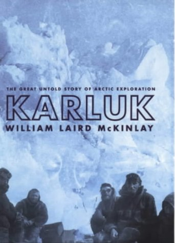 Image OfKarluk: A Great Untold Story Of Arctic Exploration