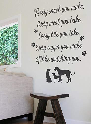 Sticker mural Inscription Every Snack You Make Dog