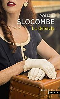 La débâcle par Romain Slocombe