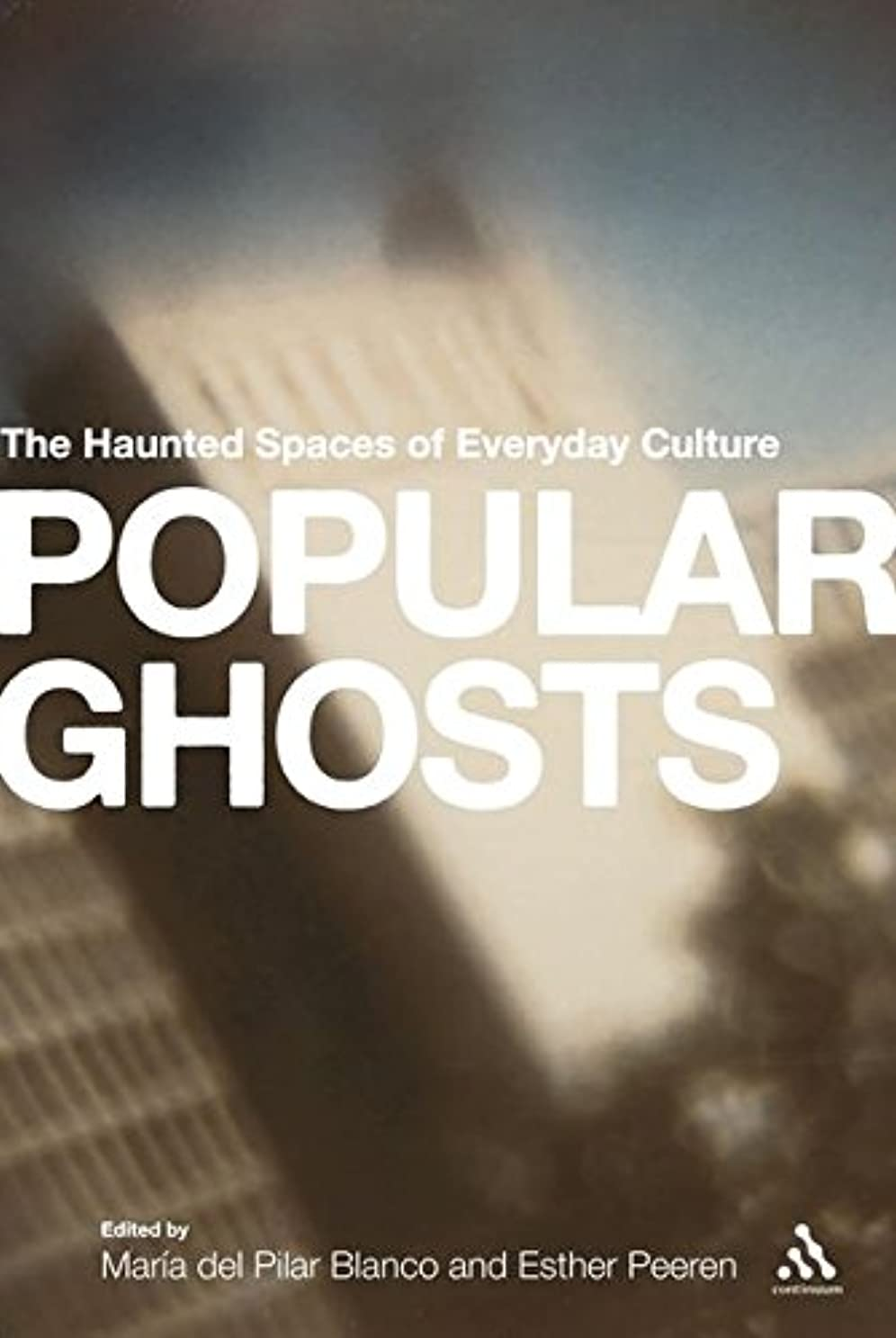 火傷天皇宗教的なPopular Ghosts: The Haunted Spaces of Everyday Culture