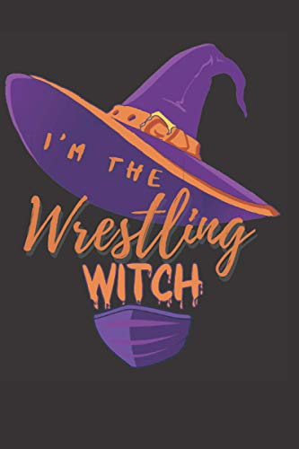 I am The The Wrestling Witch Journal: funny holiday matching family set of Halloween gifts for the whole family Gift Journal for The Best The Wrestling Witch .