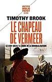 Le chapeau de vermeer - Le xviie siècle à l'aube de la mondialisation