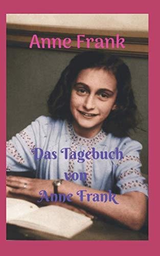 das Tagebuch von Anne Frank: Ein Mädchen, das in seinem intimen Tagebuch erzählt, was sie im Holocaust während des Zweiten Weltkriegs erlebt hat.