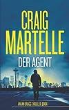 Der Agent: Thriller (Ein Ian Bragg Thriller, Band 1)