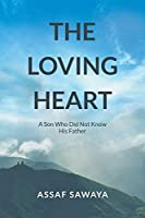 The Loving Heart: A Son Who Did Not Know His Father