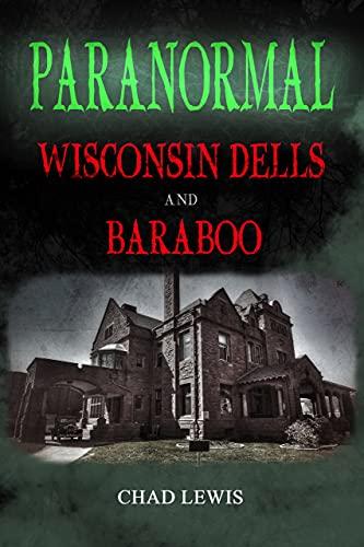Paranormal: Wisconsin Dells & Baraboo (English Edition)