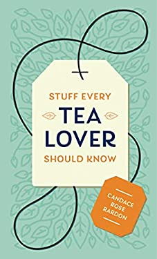 Stuff Every Tea Lover Should Know (Stuff You Should Know Book 28)