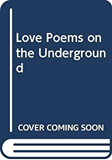 Love Poems on the Underground
