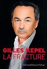 La Fracture - Chroniques 2015-2016 de Gilles Kepel