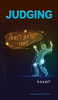 JUDGING Is it a sin? by [Monica Bennett-Ryan]