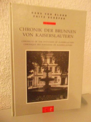 Chronik der Brunnen von Kaiserslautern (In deutsch , englisch u. französisch).