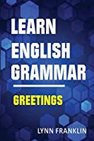 Learn English Grammar Greetings (Easy Learning Guide)