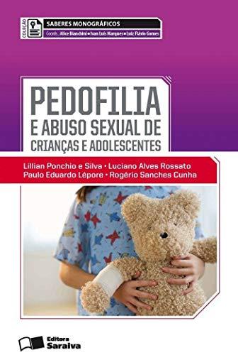 Pedofolia E Abuso Sexual De Crianças E Adolescente - Coleção Saberes Monograficos (Em Portuguese do Brasil)