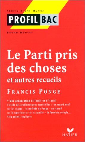 Le Parti pris des choses et autres recueils, Francis Ponge