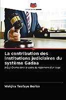 La contribution des institutions judiciaires du système Gadaa