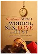 Khushwant Singh On Women, Sex, Love And Lust