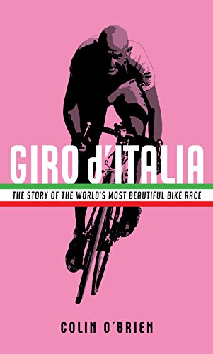 Giro d'Italia: The Story of the World's Most Beautiful Bike Race