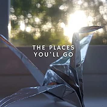 The Places You'll Go