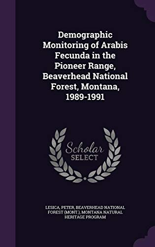 Demographic Monitoring of Arabis Fecunda in the Pioneer Range, Beaverhead National Forest, Montana, 1989-1991
