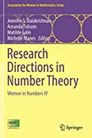 Research Directions in Number Theory: Women in Numbers IV (Association for Women in Mathematics Series (19))