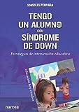 Tengo un alumno con Sindrome De Down: Estrategias de intervención educativa: 148 (Educación Hoy Estudios)
