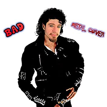 Bad (Metal)