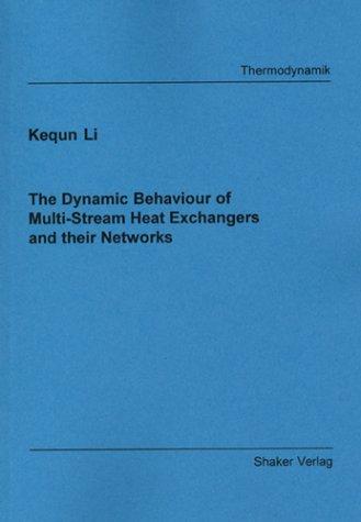 The Dynamic Behaviour of Multi-Stream Heat Exchangers and their Networks (Berichte aus der Thermodynamik)