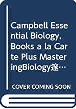 Campbell Essential Biology, Books a la Carte Plus MasteringBiology (4th Edition)