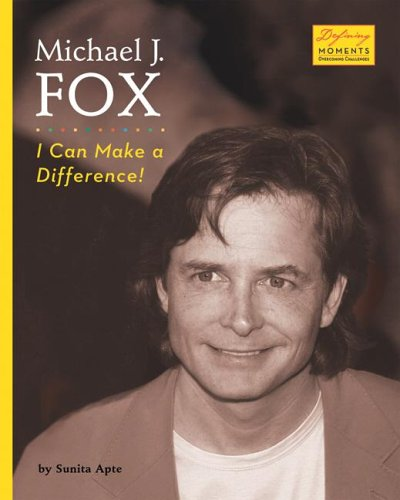 Michael J. Fox: I Can Make a Difference! (Defining Moments: Overcoming Challenges)