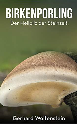 Birkenporling: Heilpilz der Steinzeit
