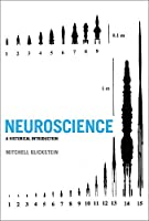 Neuroscience: A Historical Introduction (The MIT Press)