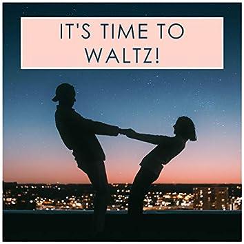 It's time to waltz!