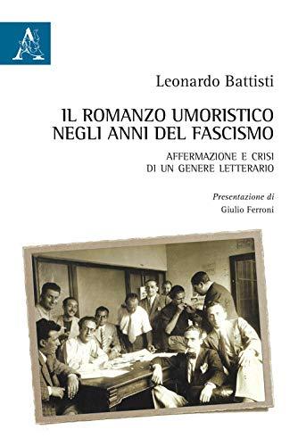 Il romanzo umoristico negli anni del fascismo. Affermazione e crisi di un genere letterario