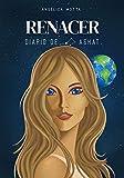 Diario de Aghat: Renacer